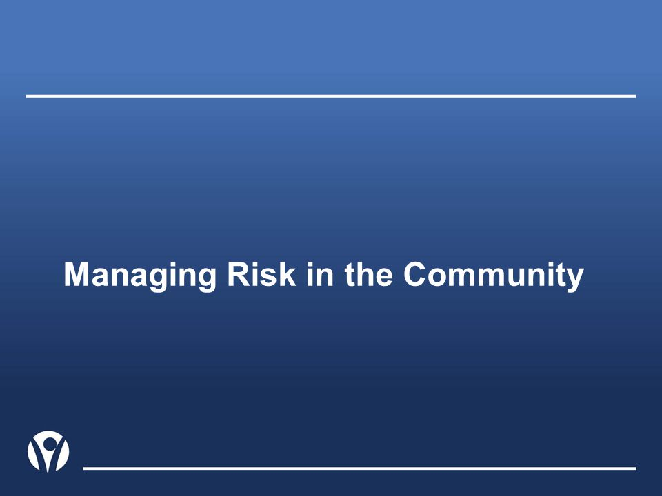 Managing Risk in the Community