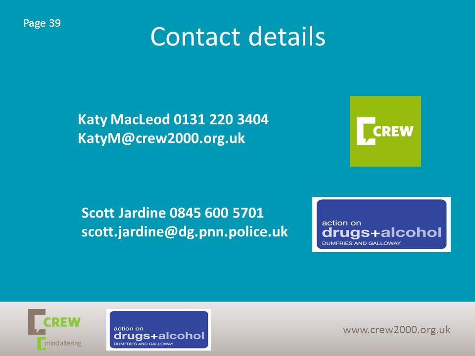 Contact details www.crew2000.org.uk Page 39 Scott Jardine 0845 600 5701 scott.jardine@dg.pnn.police.uk Katy MacLeod 0131 220 3404 KatyM@crew2000.org.uk