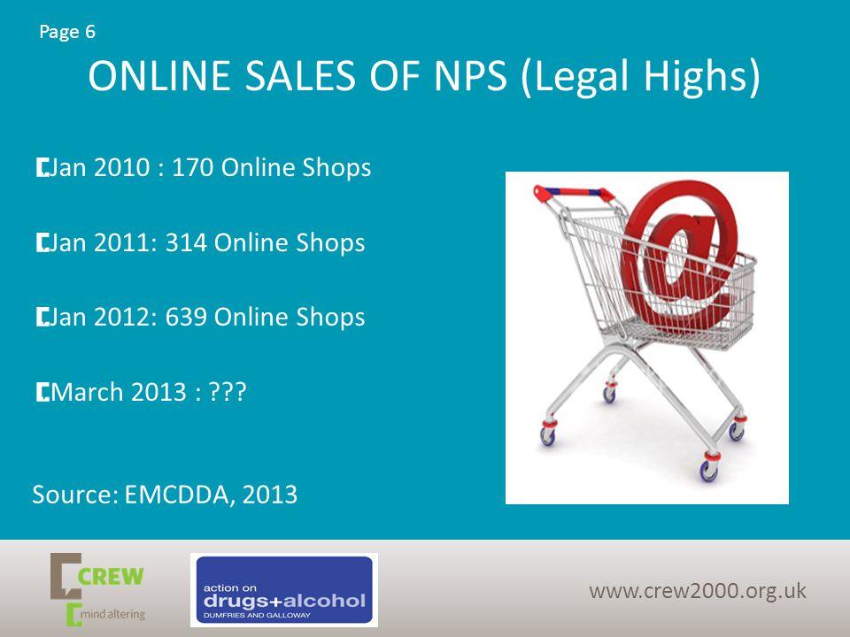 ONLINE SALES OF NPS (Legal Highs) Jan 2010 : 170 Online Shops Jan 2011: 314 Online Shops Jan 2012: 639 Online Shops March 2013 : .