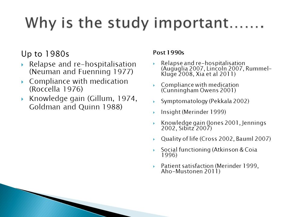 Up to 1980s  Relapse and re-hospitalisation (Neuman and Fuenning 1977)  Compliance with medication (Roccella 1976)  Knowledge gain (Gillum, 1974, G