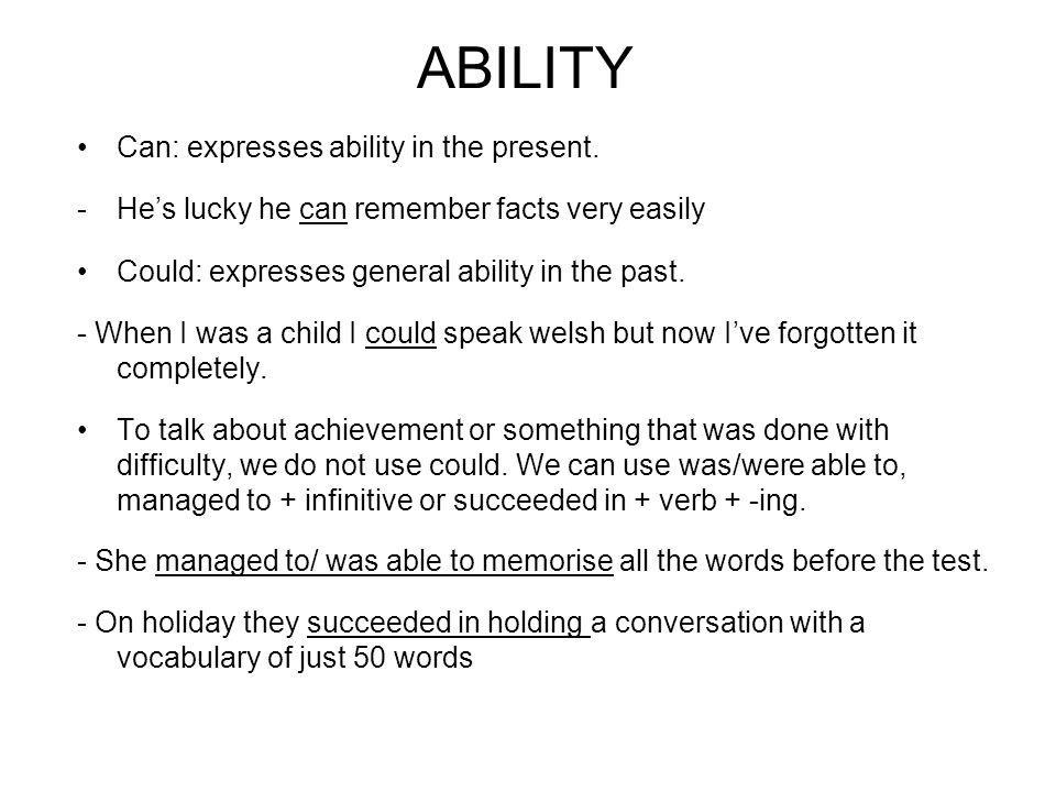 ABILITY Can: expresses ability in the present.