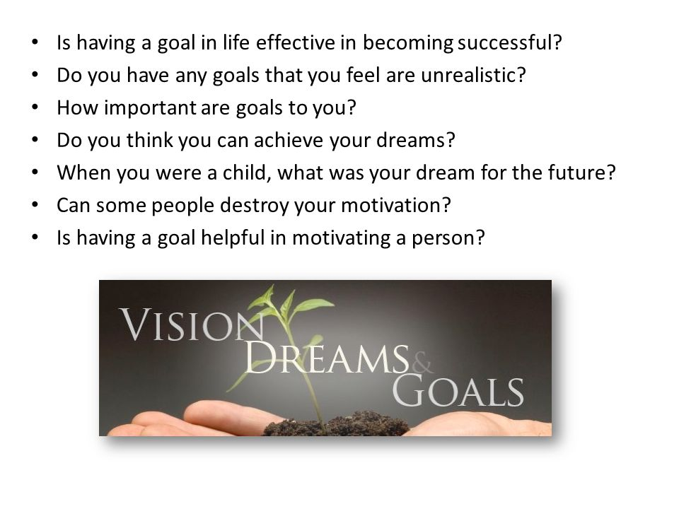 Is having a goal in life effective in becoming successful.