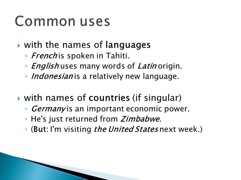  with the names of languages ◦ French is spoken in Tahiti.