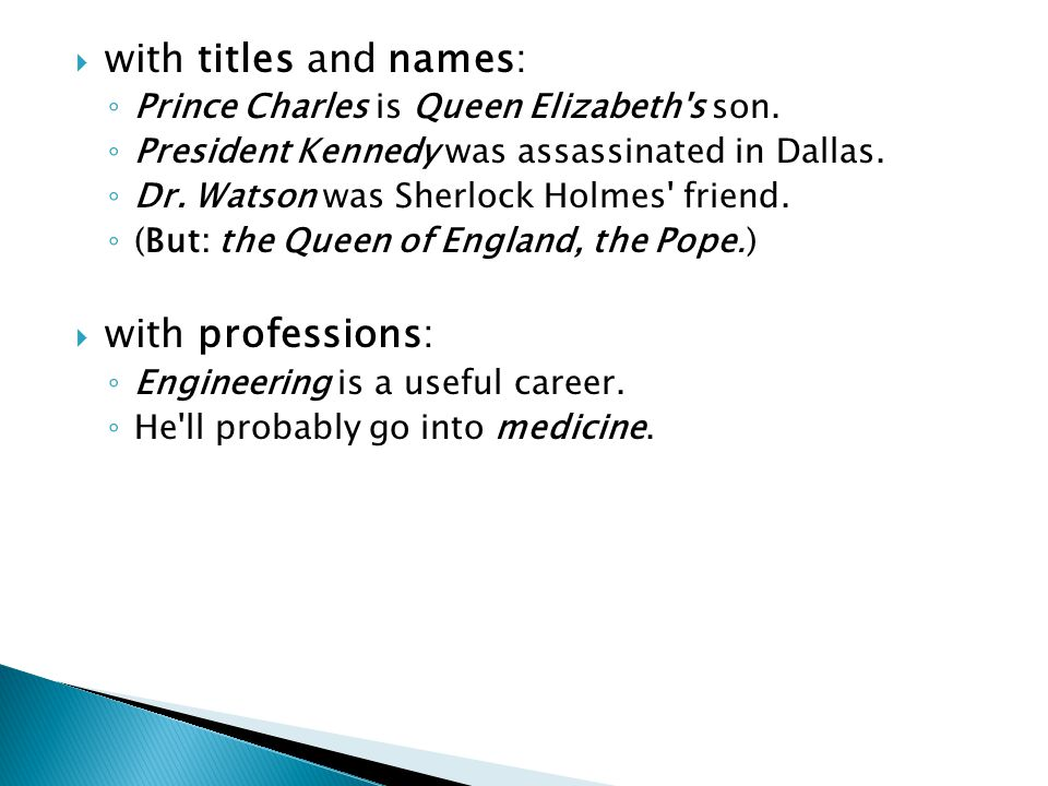  with titles and names: ◦ Prince Charles is Queen Elizabeth s son.