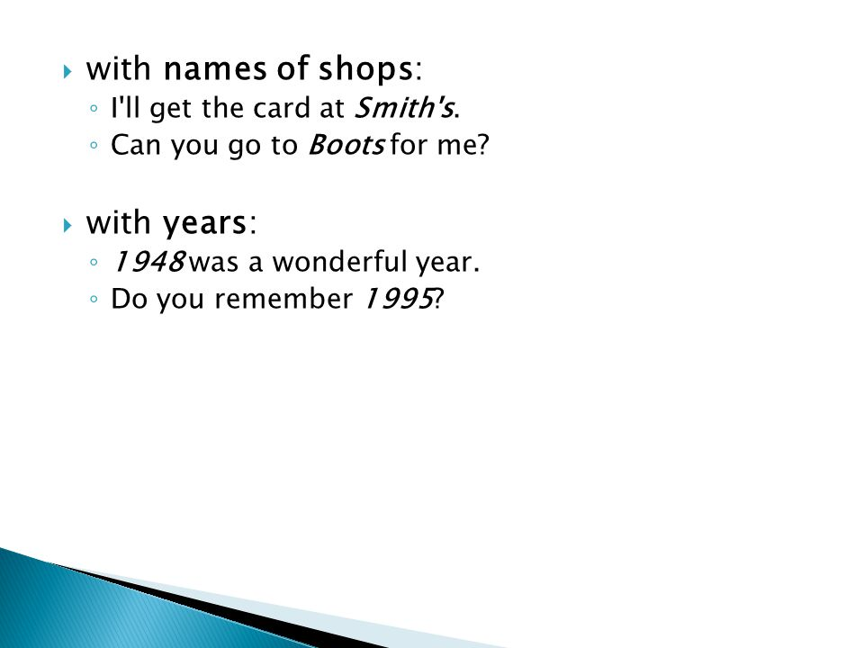  with names of shops: ◦ I ll get the card at Smith s.