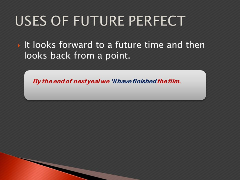  It looks forward to a future time and then looks back from a point.
