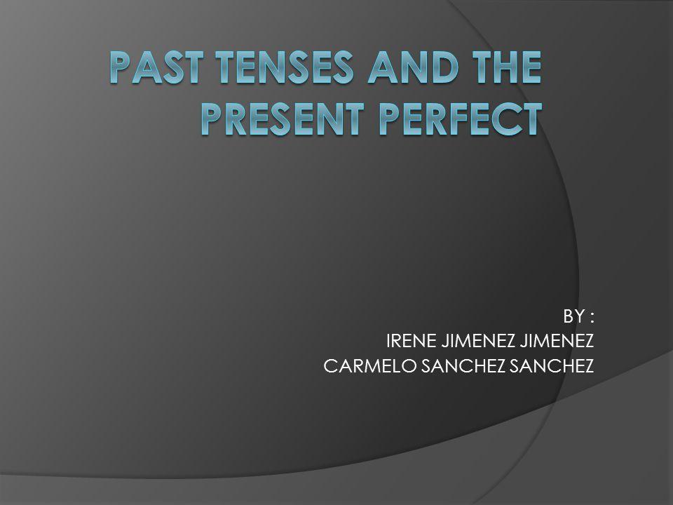 BY : IRENE JIMENEZ JIMENEZ CARMELO SANCHEZ SANCHEZ