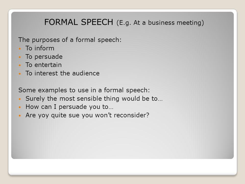 FORMAL SPEECH (E.g.