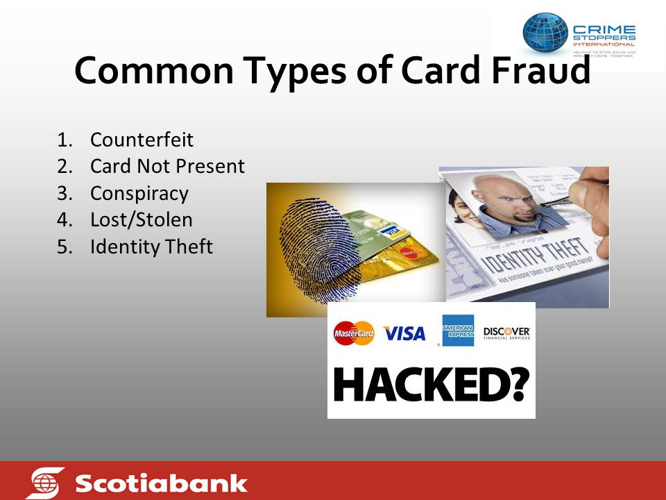 Card Fraud  Is the unauthorised use of a payment card as a fraudulent source of funds in a transaction.