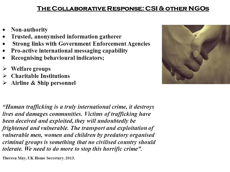 The Collaborative Response: CSI & other NGOs  Non-authority  Trusted, anonymised information gatherer  Strong links with Government Enforcement Age