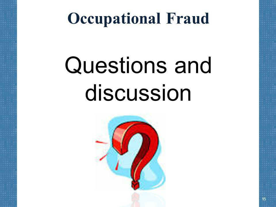 Occupational Fraud Questions and discussion 15