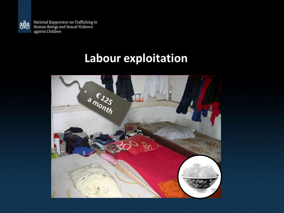 Labour exploitation € 125 a month