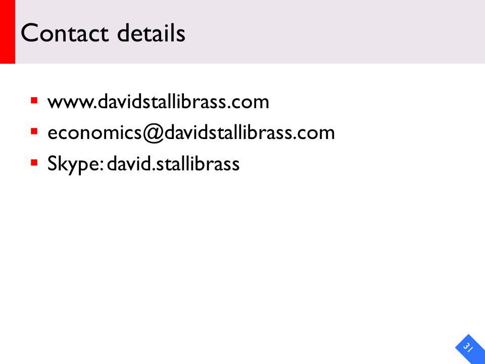 DRAFT Contact details  www.davidstallibrass.com  economics@davidstallibrass.com  Skype: david.stallibrass 31