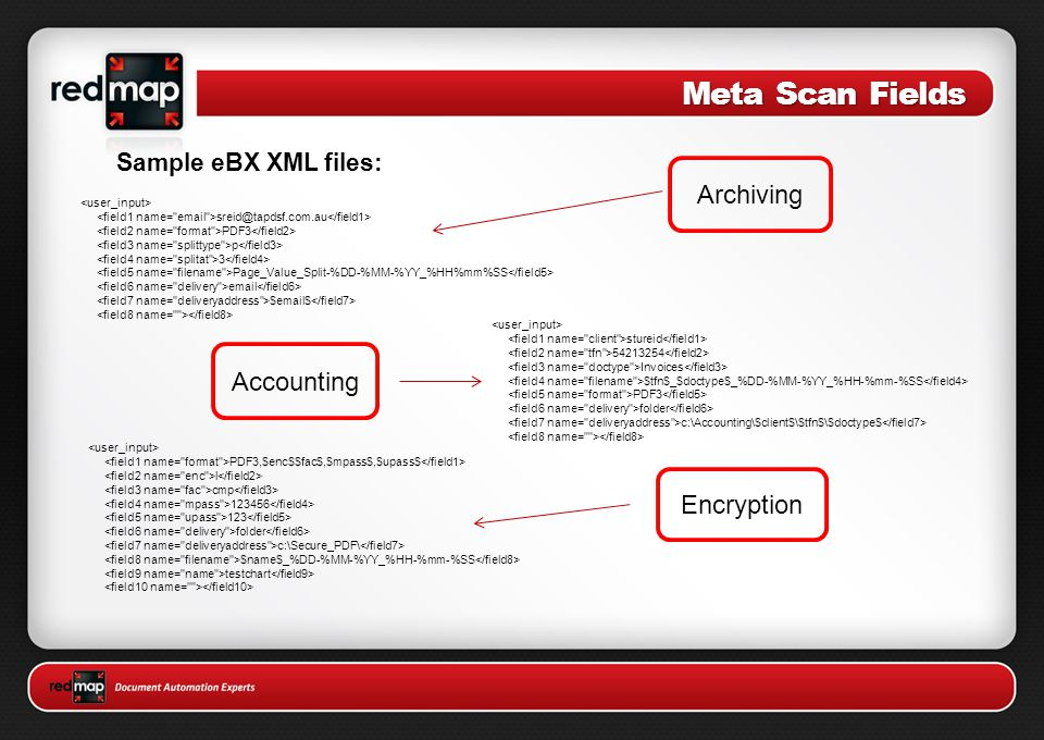 Meta Scan Fields Sample eBX XML files: sreid@tapdsf.com.au PDF3 p 3 Page_Value_Split-%DD-%MM-%YY_%HH%mm%SS email $email$ stureid 54213254 Invoices $tf