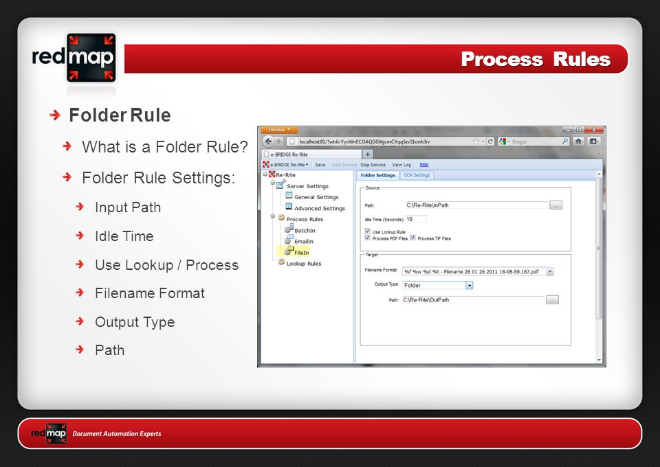 Process Rules Folder Rule What is a Folder Rule? Folder Rule Settings: Input Path Idle Time Use Lookup / Process Filename Format Output Type Path