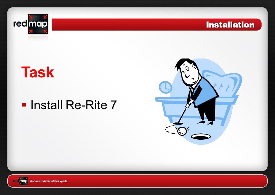 Installation Task  Install Re-Rite 7