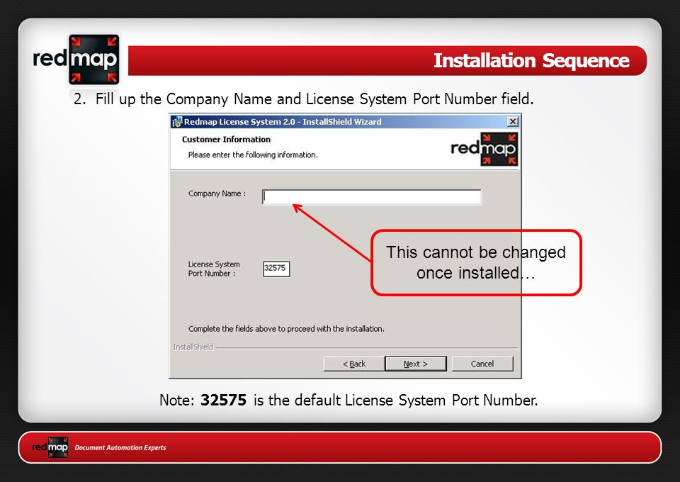 Installation Sequence 2.Fill up the Company Name and License System Port Number field.