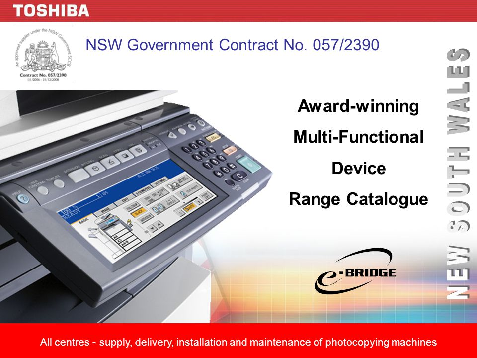 Award-winning Multi-Functional Device Range Catalogue All centres - supply, delivery, installation and maintenance of photocopying machines NSW Government Contract No.