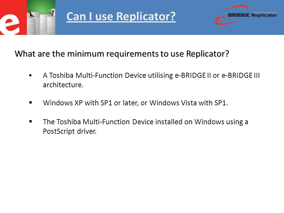 Can I use Replicator. What are the minimum requirements to use Replicator.