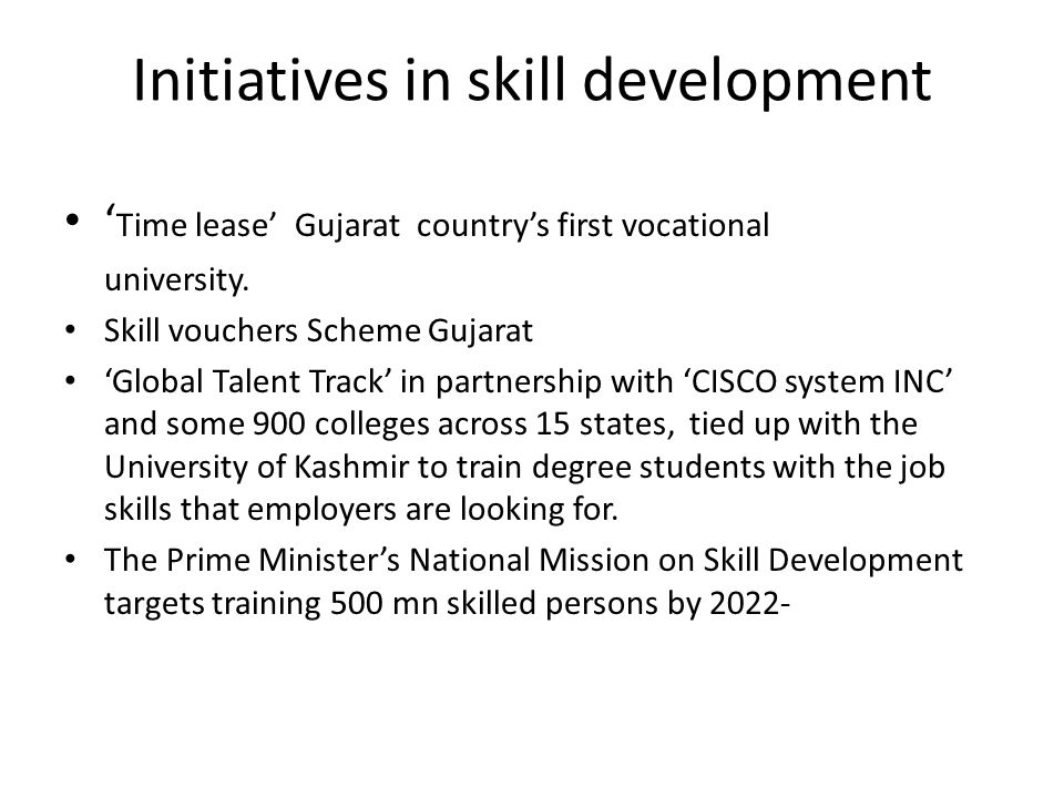 Initiatives in skill development ' Time lease' Gujarat country's first vocational university.