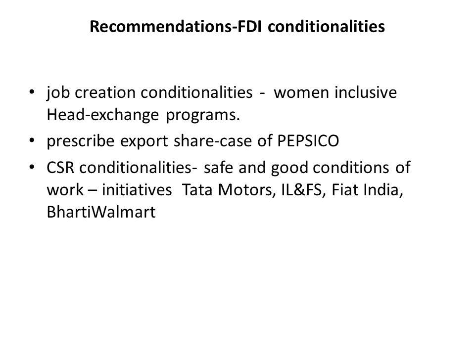 Recommendations-FDI conditionalities job creation conditionalities - women inclusive Head-exchange programs.