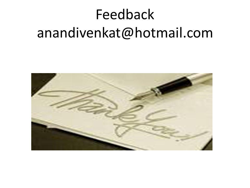 Feedback anandivenkat@hotmail.com