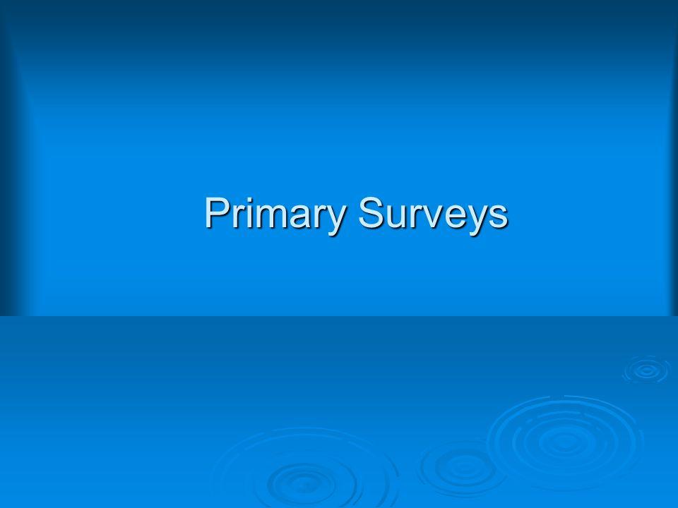 Primary Surveys
