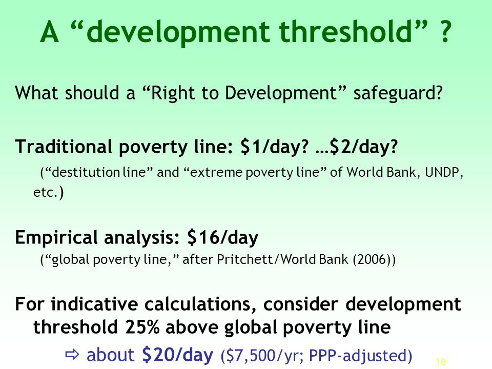 18 A development threshold . What should a Right to Development safeguard.
