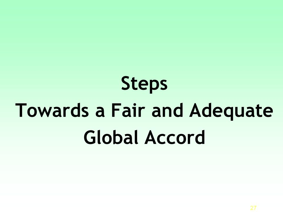Steps Towards a Fair and Adequate Global Accord 27
