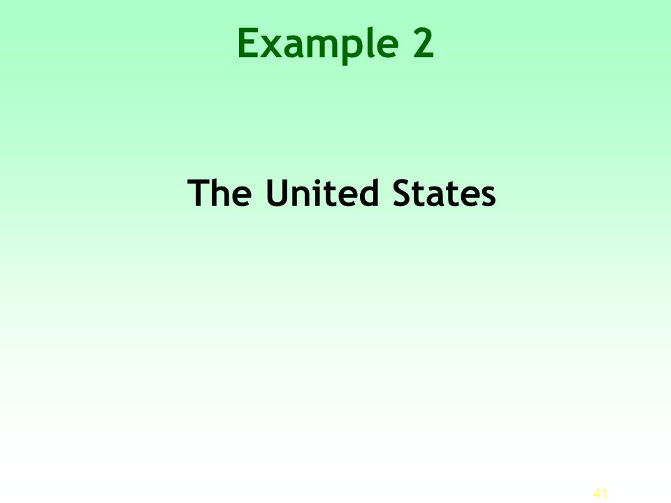 Example 2 The United States 41