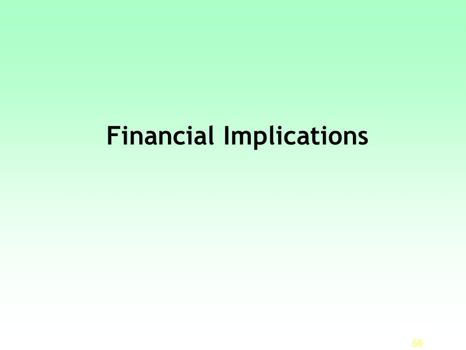 Financial Implications 56