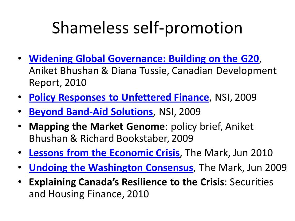 Shameless self-promotion Widening Global Governance: Building on the G20, Aniket Bhushan & Diana Tussie, Canadian Development Report, 2010 Widening Gl