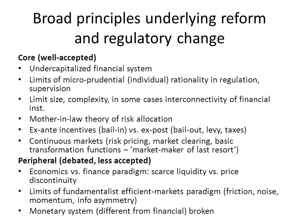 Principles and outcomes Outcomes: 150+ specific G20 commitments, unprecedented at global level Financial re-regulation (leverage, capital, new tools) TBTF measures & limits State/authorities as risk absorber of last resort (fiscal costs) Ifs and Buts Immense coordination, practical implementation challenges No real broad re-think, within finance-centric paradigm, no clear alt/challenge Superficial allusions – 'socially optimal/responsible financial system'; finance and econ development, sustainable growth; almost no link with poverty reduction