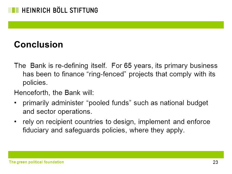 The green political foundation 23 Conclusion The Bank is re-defining itself.
