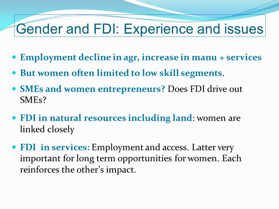Employment decline in agr, increase in manu + services But women often limited to low skill segments.