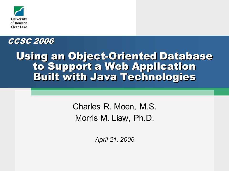 Using an Object-Oriented Database to Support a Web Application Built with Java Technologies Charles R.