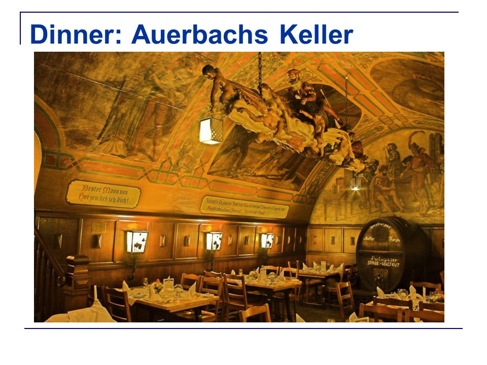 Dinner: Auerbachs Keller