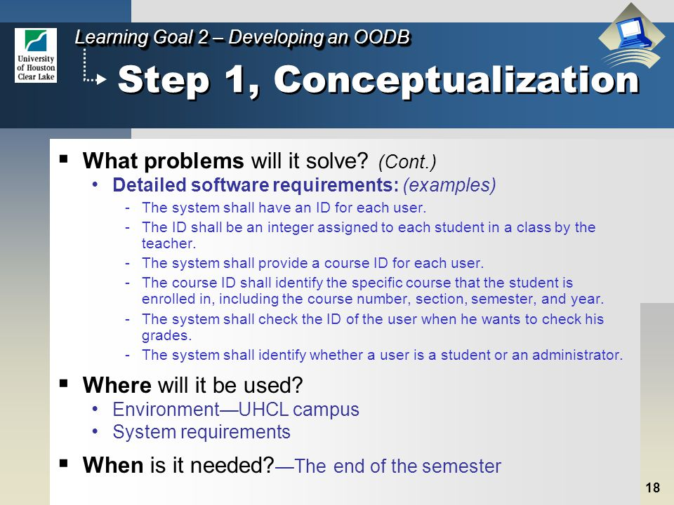 18 Step 1, Conceptualization  What problems will it solve.