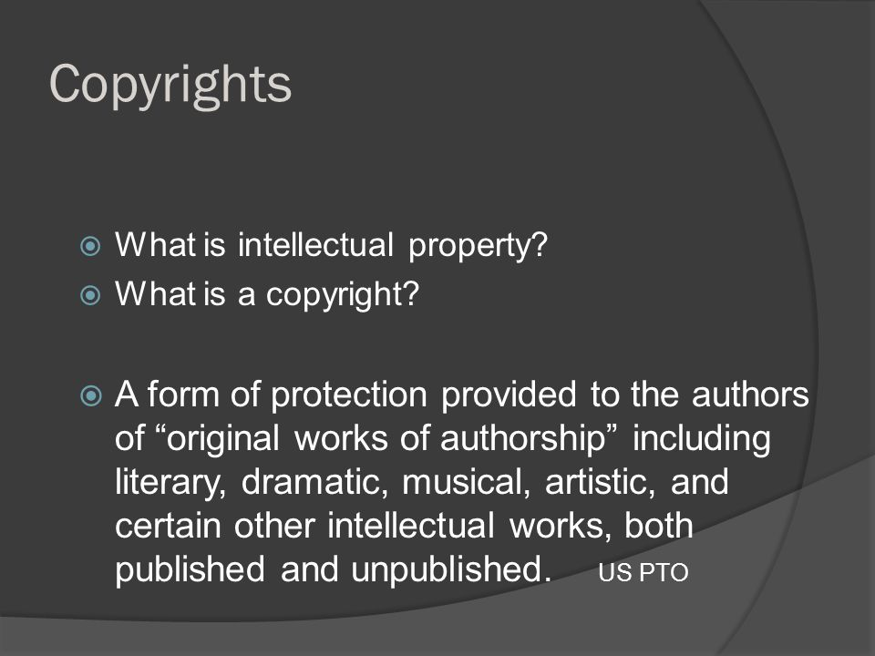Copyrights  What is intellectual property.  What is a copyright.