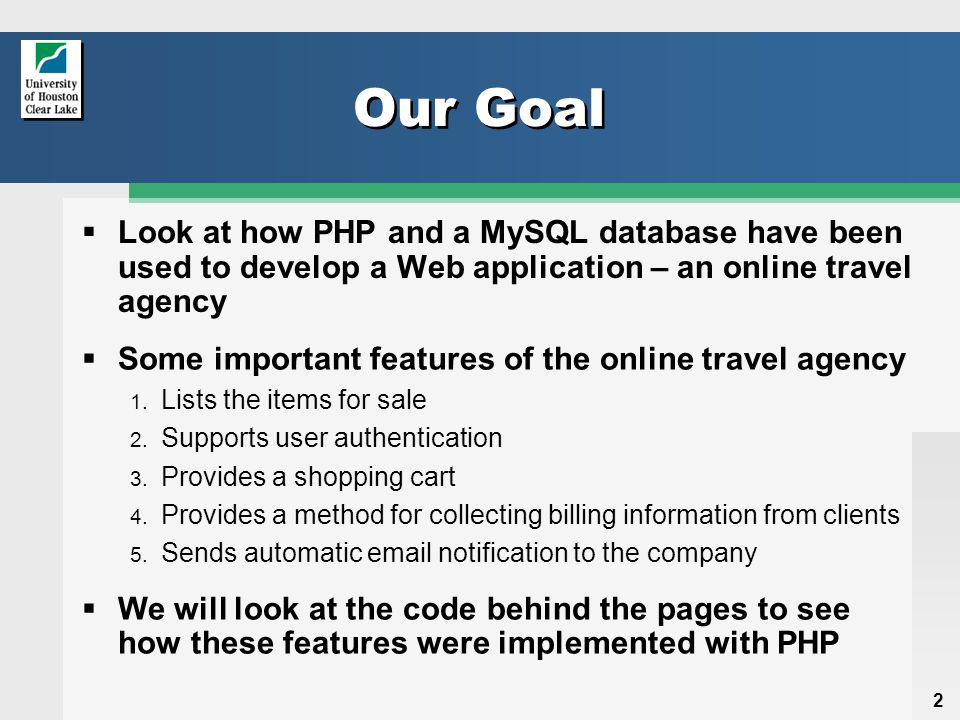 2 Our Goal  Look at how PHP and a MySQL database have been used to develop a Web application – an online travel agency  Some important features of the online travel agency 1.