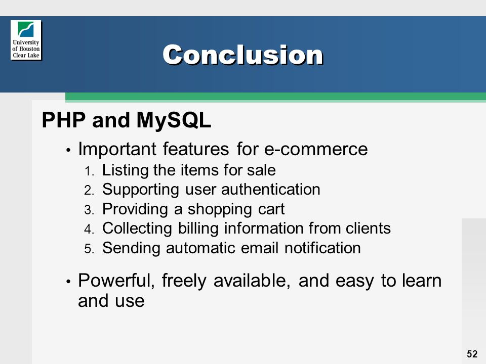 52 Conclusion PHP and MySQL Important features for e-commerce 1.