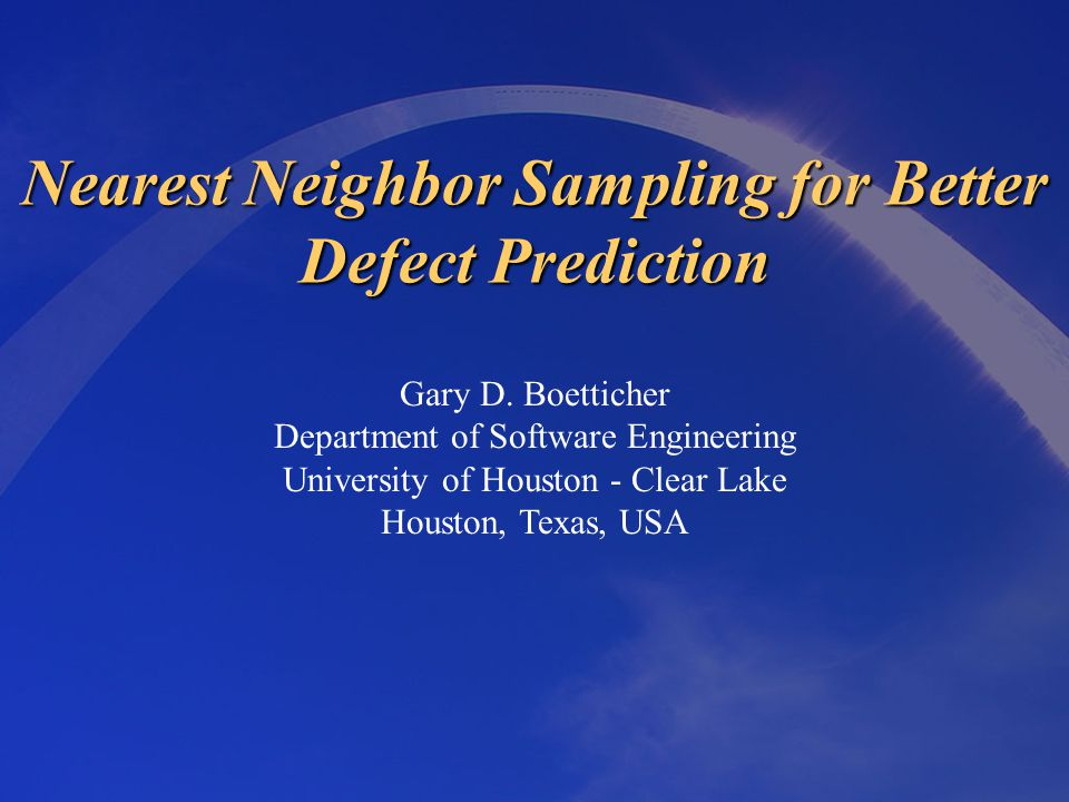 Nearest Neighbor Sampling for Better Defect Prediction Gary D.