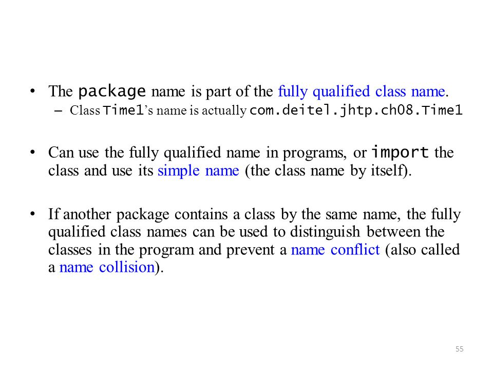 55 The package name is part of the fully qualified class name.