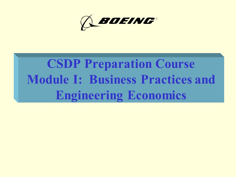 Module I.Business Practices and Engineering Economics 22 A.