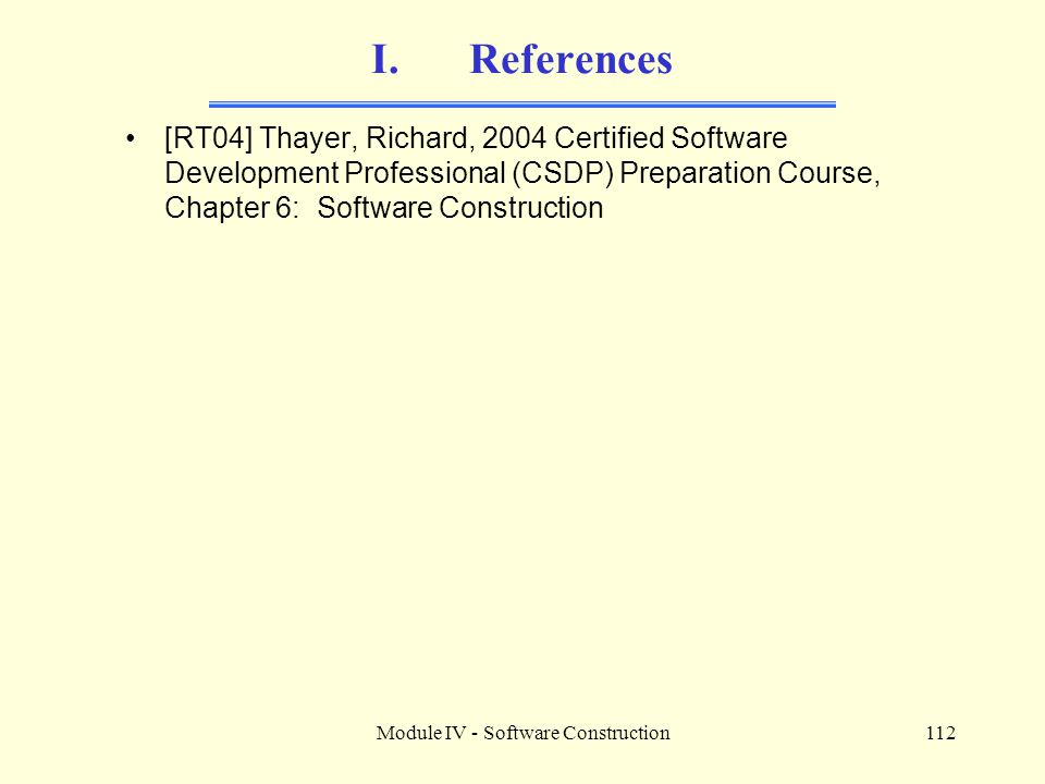 Module IV - Software Construction112 I.