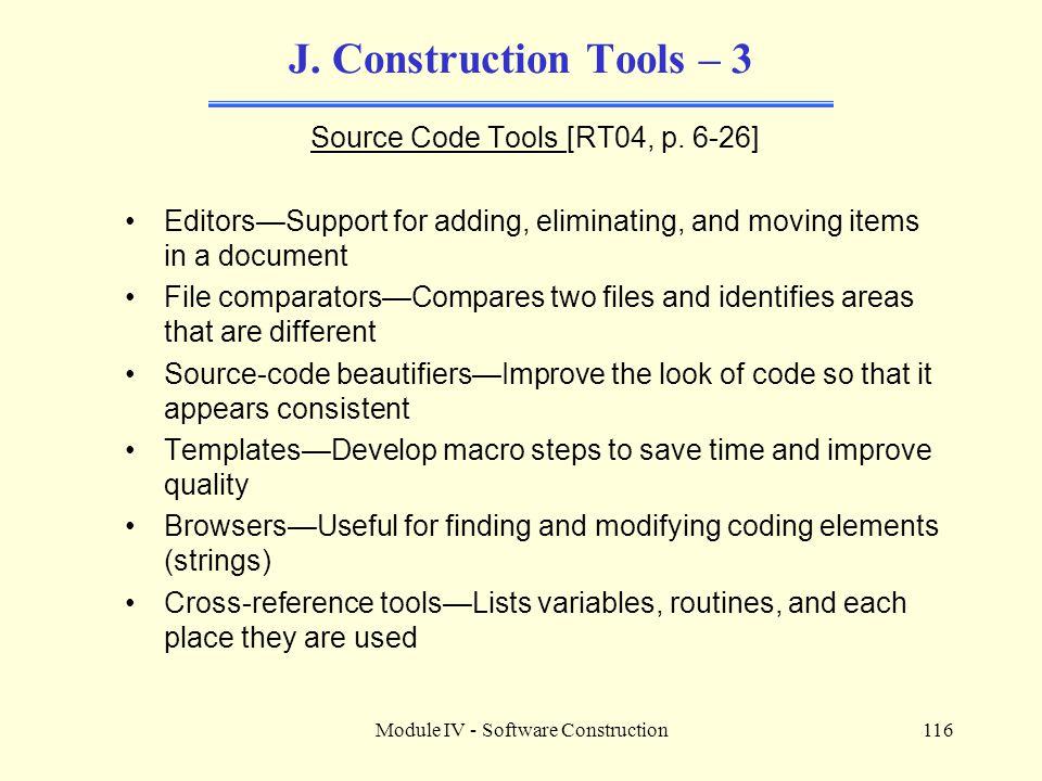 Module IV - Software Construction116 J.Construction Tools – 3 Source Code Tools [RT04, p.