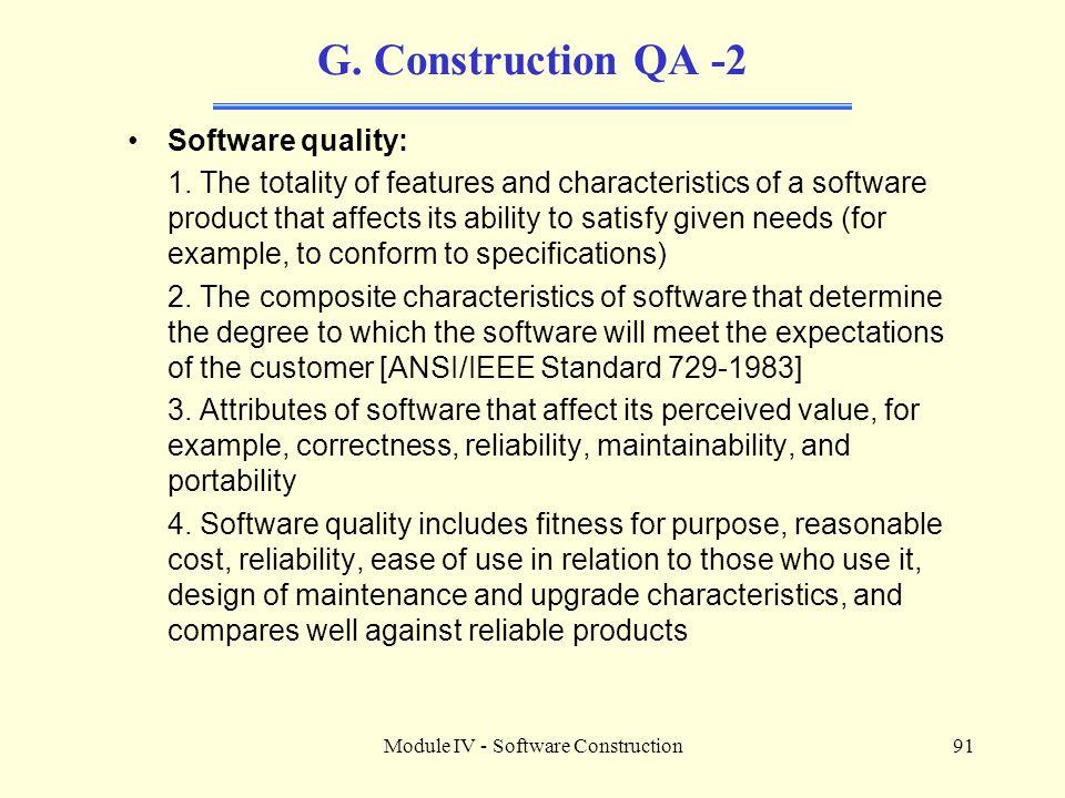 Module IV - Software Construction91 G.Construction QA -2 Software quality: 1.