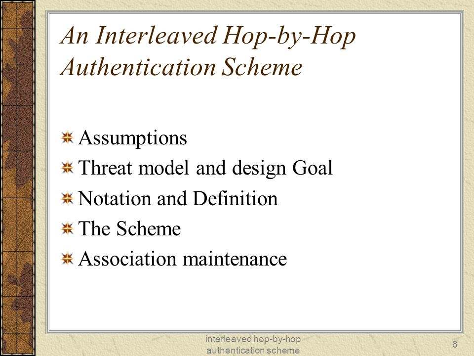 interleaved hop-by-hop authentication scheme 17 Base station verification phase The BS verifies the report after receiving it.