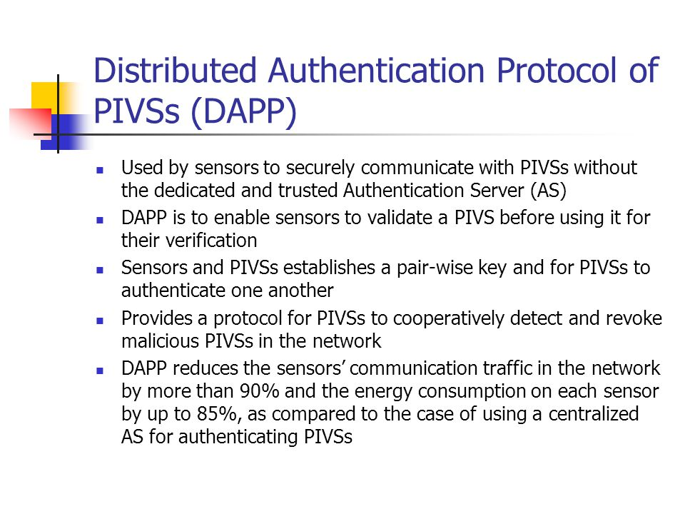 Distributed Authentication Protocol of PIVSs (DAPP) Used by sensors to securely communicate with PIVSs without the dedicated and trusted Authenticatio