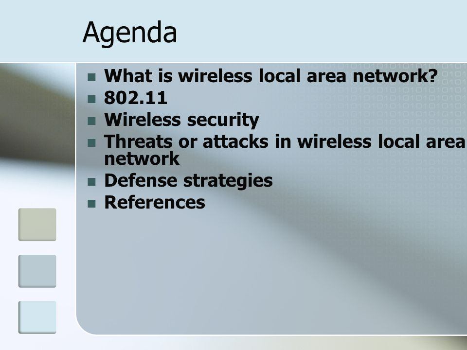 Agenda What is wireless local area network? 802.11 Wireless security Threats or attacks in wireless local area network Defense strategies References